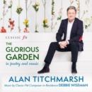 Alan Titchmarsh: The Glorious Garden in Poetry and Music - CD