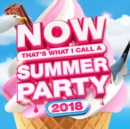 Now That's What I Call a Summer Party 2018 - CD