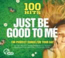 100 Hits: Just Be Good to Me - CD