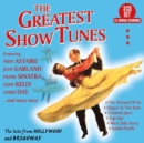 The Greatest Show Tunes: The Hits from Hollywood and Broadway
