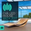 Chilled House: Ibiza 2017 - CD