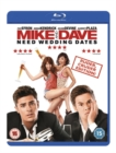 Mike & Dave Need Wedding Dates - Blu-ray