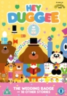 Hey Duggee: The Wedding Badge and Other Stories
