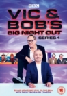 Vic and Bob's Big Night Out: Series 1