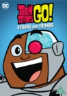 Teen Titans Go!: Cyborg and Friends