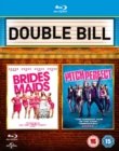 Bridesmaids/Pitch Perfect