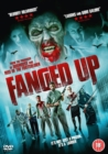 Fanged Up - DVD