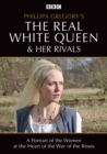 Philipa Gregory's the Real White Queen and Her Rivals - DVD