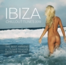 Ibiza Chillout Tunes 2019: The Best Ambient & Lounge Tracks from the Island - CD