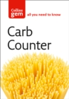 Carb Counter : A Clear Guide to Carbohydrates in Everyday Foods