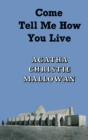 Come, Tell Me How You Live : An Archaeological Memoir