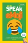 How to Speak Emoji : A Guide to Decoding Digital Language