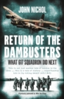Return of the Dambusters : What 617 Squadron Did Next