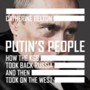 Putin's People : How the KGB Took Back Russia and Then Took on the West - eAudiobook