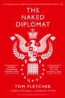 The Naked Diplomat : Understanding Power and Politics in the Digital Age - Book