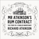 Mr Atkinson's Rum Contract - eAudiobook