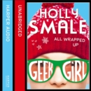 All Wrapped Up (Geek Girl Special, Book 1) - eAudiobook