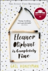 Eleanor Oliphant is Completely Fine : Debut Sunday Times Bestseller and Costa First Novel Book Award Winner 2017 - Book
