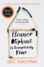 Eleanor Oliphant is Completely Fine: Debut Sunday Times Bestseller and Costa First Novel Book Award winner 2017 - eBook