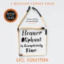 Eleanor Oliphant is Completely Fine: Debut Sunday Times Bestseller and Costa First Novel Book Award winner 2017 - eAudiobook
