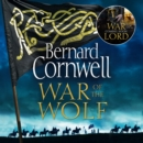 War of the Wolf (The Last Kingdom Series, Book 11) - eAudiobook