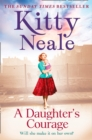 A Daughter's Courage : A Powerful, Gritty New Saga from the Sunday Times Bestseller