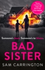 Bad Sister : `Tense, Convincing... Kept Me Guessing' Caz Frear, Bestselling Author of Sweet Little Lies - Book