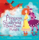 Princess Scallywag and the Brave, Brave Knight - Book