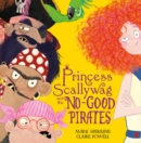 Princess Scallywag and the No-good Pirates - Book