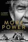 More Power : The Story of Jurgen Grobler: the Most Successful Olympic Coach of All Time - Book