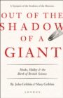 Out of the Shadow of a Giant : How Newton Stood on the Shoulders of Hooke and Halley