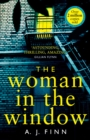 The Woman in the Window : The Hottest New Release Thriller of 2018 and a No. 1 New York Times Bestseller