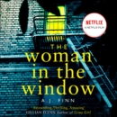 The Woman in the Window : The Hottest New Release Thriller of 2018 and a No. 1 New York Times Bestseller - eAudiobook