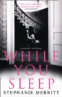 While You Sleep : An Unputdownable Psychological Thriller That Will Send Shivers Up Your Spine! - Book