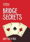 Bridge Secrets : Don'T Miss a Trick