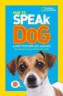 How To Speak Dog : A Guide to Decoding Dog Language