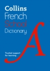 Collins French School Dictionary : Learn French with Collins Dictionaries for Schools