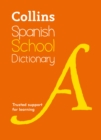 Collins Spanish School Dictionary : Learn Spanish with Collins Dictionaries for Schools
