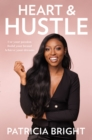 Heart and Hustle : Use Your Passion. Build Your Brand. Achieve Your Dreams. - Book