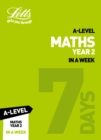 A -level Maths Year 2 In a Week