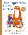 The Tiger Who Came to Tea Pop-Up Book : New Pop-Up Edition of Judith Kerr's Classic Children's Book