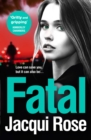 Fatal : Be Gripped in the New Year by the Latest Crime Thriller from the Best Selling Author
