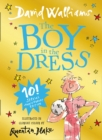 The Boy in the Dress : Limited Gift Edition of David Walliams' Bestselling Children's Book