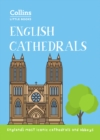 English Cathedrals : England'S Magnificent Cathedrals and Abbeys