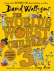 The World's Worst Children 3 : Fiendishly Funny New Short Stories for Fans of David Walliams Books - Book