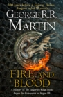 Fire and Blood : 300 Years Before a Game of Thrones (A Targaryen History) - Book