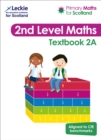 Primary Maths for Scotland Textbook 2A : For Curriculum for Excellence Primary Maths