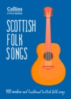 Scottish Folk Songs : 100 Modern and Traditional Scottish Folk Songs