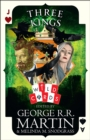 Three Kings : Edited by George R. R. Martin - Book