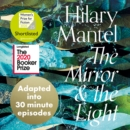 The Mirror and the Light: An Adaptation in 30 Minute Episodes - eAudiobook